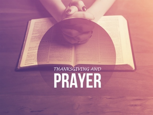 Thanksgiving and Prayer